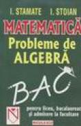 Matematica, Probleme de algebra BAC - I. Stamate, I. Stoian