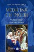 Medicina cu ingeri. Cum sa ne vindecam trupul si mintea cu ajutorul ingerilor - Prof. Dr. Doreen Virtue