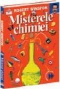 Misterele Chimiei - Prima mea enciclopedie de stiinta - Robert Winston