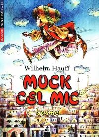 Muc cel Mic. Basme - Wilhelm Hauff
