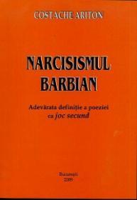Narcisismul Barbian - Adevarata definite a poeziei ca joc secund - Costache Ariton
