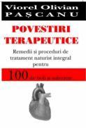 Povestiri terapeutice - Remedii si proceduri de tratament naturist integral pentru 100 de boli si suferinte - V. O. Pascanu