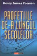 Profetiile de-a lungul secolelor - H. James Forman