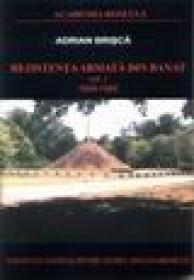 Rezistenta armata din Banat vol. 1, 1945-1949 - Adrian Brisca