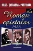 Roman epistolar 1926 - Rilke - Tvetaieva - Pasternak