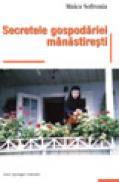 Secretele gospodariei manastiresti - Maica Sofronia