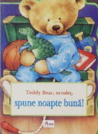 Teddy bear , ursulet , spune noapte buna ! - Dragos Dinulescu