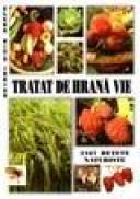 Tratat de hrana vie. 2167 retete naturiste - Elena Nita Ibrian