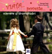 Viata... ca o poveste... Scenete si dramatizari - George Popa, Victoria Samoila