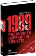 1989 - Prabusirea imperiului sovietic - Victor Sebestyen