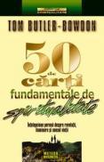 50 de carti fundamentale de spiritualitate Intelepciune perena despre revelatii, iluminare si sensul vietii -  Tom Butler-Bowdon