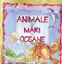 Animale din oceane si mari - TRADUCERE Elena Ionescu