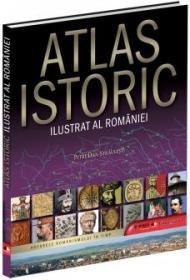 Atlas istoric ilustrat al Romaniei -