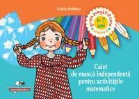 Caiet de munca independenta pentru activitatile matematice 6-7 ani GRUPA PREGATITOARE - Elena Bolanu