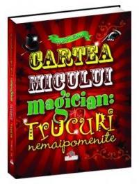 Cartea micului magician - trucuri nemaipomenite -