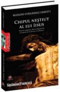 Chipul nestiut al lui Iisus - Mariano Fernandez Urresti