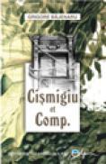 Cismigiu & Comp. - Bajenaru Grigore