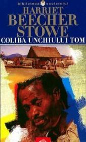 Coliba unchiului Tom - Harriet Beecher-Stowe