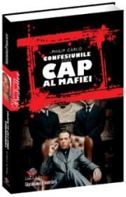 Confesiunile unui cap al Mafiei - Philip Carlo