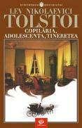 Copilaria, adolescenta, tineretea - Lev Nikolaevici Tolstoi