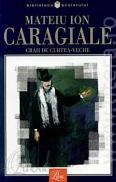Craii de Curtea Veche: proza si versuri - Mateiu Ion Caragiale