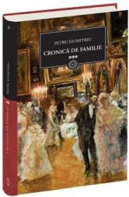 Cronica de familie vol.III - Petru Dumitriu