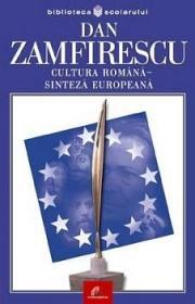 Cultura romana - sinteza europeana - Dan Zamfirescu