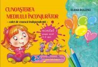 Cunoasterea mediului caiet de munca independenta nivelul I grupa mica 3-4 ani - Elena Bolanu