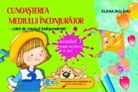 Cunoasterea mediului-caiet de munca independenta nivelul I grupa mijlocie 4-5 ani - Elena Bolanu