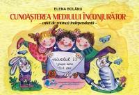 Cunoasterea mediului caiet de munca independenta nivelul II grupa mare 5-6 ani - Elena Bolanu