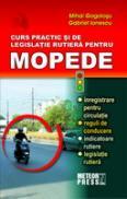 Curs practic si de legislatie rutiera pentru mopede - Mihai Gogolosu, Gabriel Ionescu