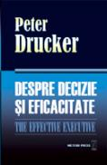 Despre decizie si eficacitate -  Peter Drucker