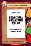 Dezvoltarea organizatiilor scolare-managementul proiectelor - Simona Alecu