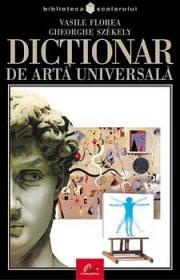 Dictionar de arta universala - Vasile Florea