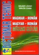Dictionar tehnic maghiar-roman - Szilagyi Jozsef , Miklos Csaba