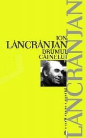Drumul cainelui - Ion Lancranjan