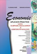 Economie-aplicatii practice pentru OLIMPIADE,BACALAUREAT si ADMITERE in facultate - Floriana Pana , Mariana Iatagan