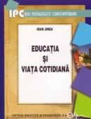 Educatia si viata cotidiana - Jinga Ioan