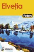 Elvetia - Ghid Turistic - Ghidurile Fodor`s