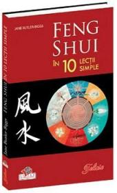 Feng Shui in 10 lectii simple - Jane Butler Biggs