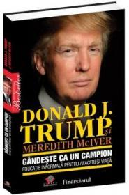 Gandeste ca un campion - Donald J. Trump, Meredith McIver