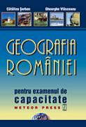 Geografia Romaniei pentru examenul de testare nationala - Catalina Serban, Gheorghe Vlasceanu