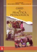 Ghid de practica pedagogica - Bulzan Carmen , Ciobanu Mariana Iancu , Ilie Roxana Luminita