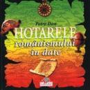 Hotarele romanismului in date - Dan Petre
