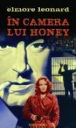 In camera lui Honey - Elmore John Leonard Jr.