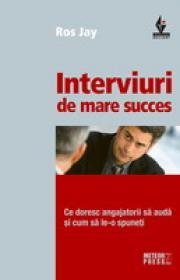 Interviuri de mare succes Ce doresc angajatorii sa auda si cum sa le-o spuneti - Ros Jay