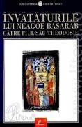 Invataturile lui Neagoe Basarb catre fiul sau Theodosie - Neagoe Basarab