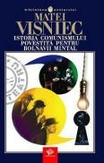 Istoria comunismului povestita pentru bolnavi mintali - Matei Visniec