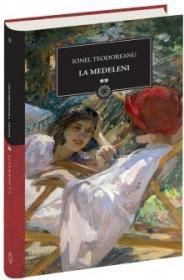 La Medeleni, vol II - Teodoreanu Ionel