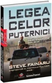 Legea celor puternici - Steve Fainaru